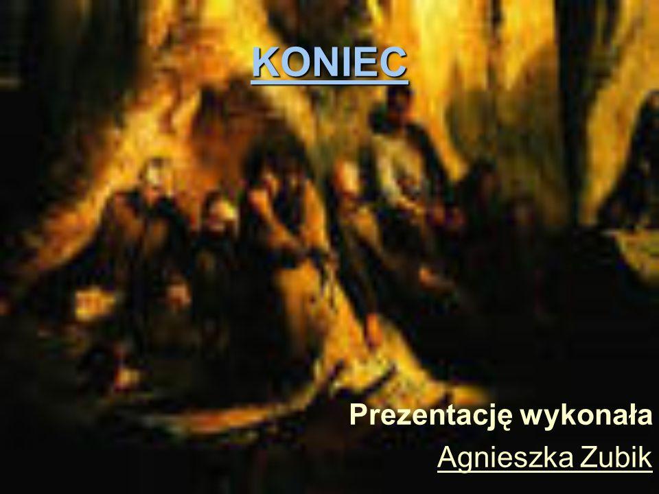 KONIEC Prezentację wykonała Agnieszka Zubik