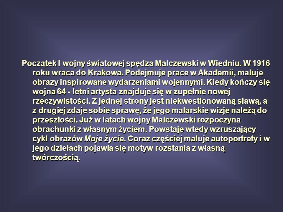 Początek I wojny światowej spędza Malczewski w Wiedniu