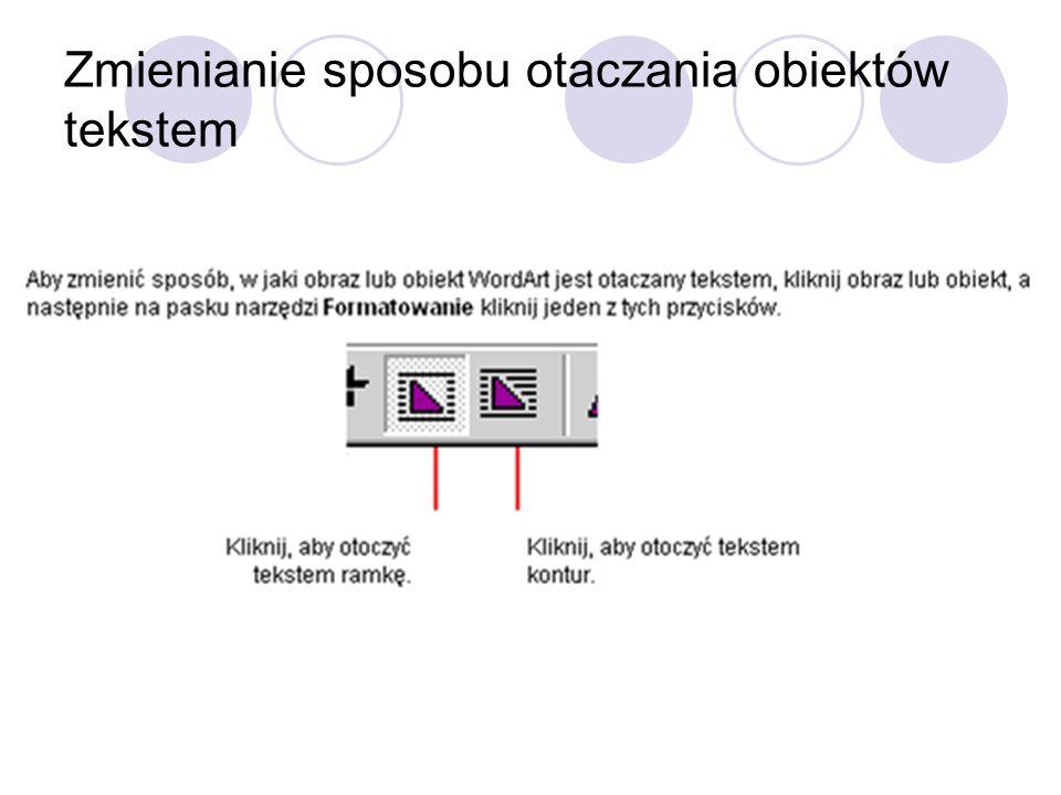 Zmienianie sposobu otaczania obiektów tekstem