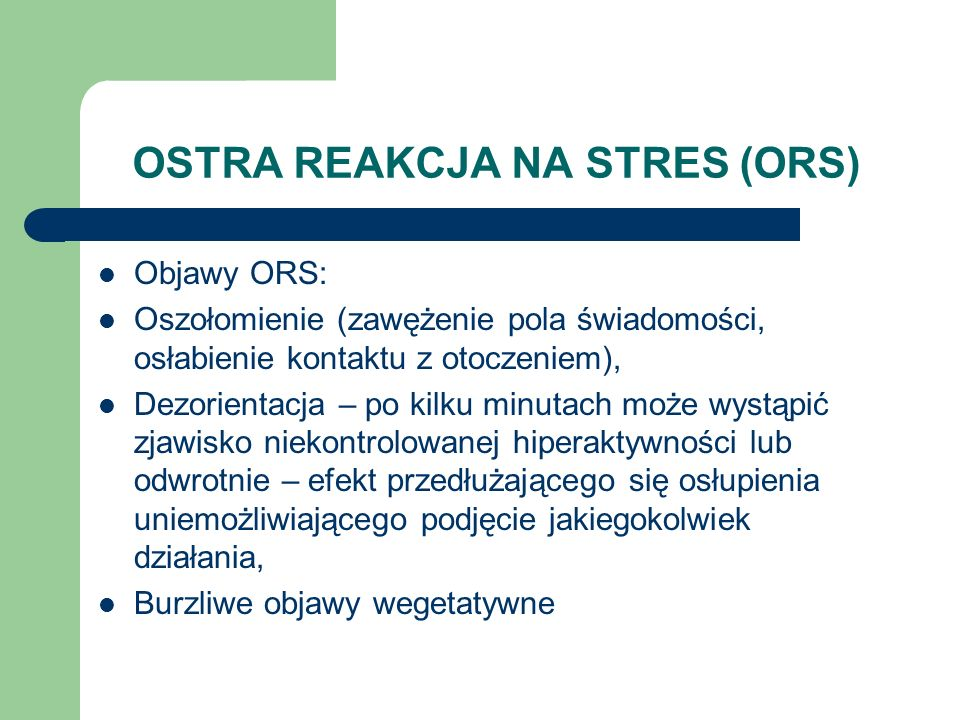 OSTRA REAKCJA NA STRES (ORS)