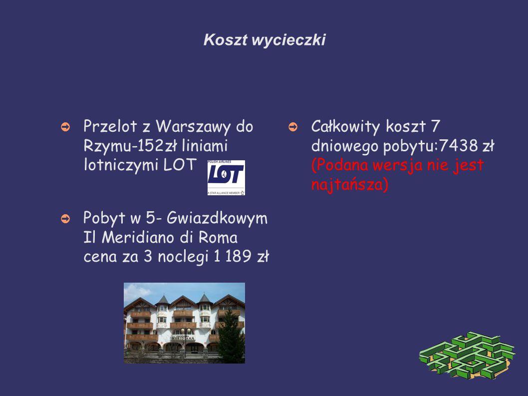 Koszt wycieczki Przelot z Warszawy do Rzymu-152zł liniami lotniczymi LOT.