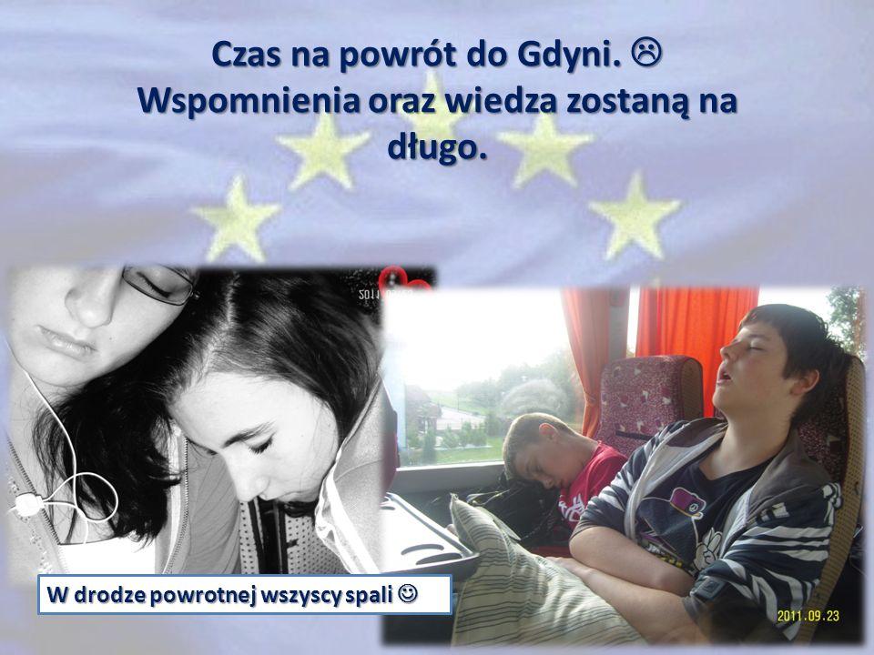 Czas na powrót do Gdyni.  Wspomnienia oraz wiedza zostaną na długo.
