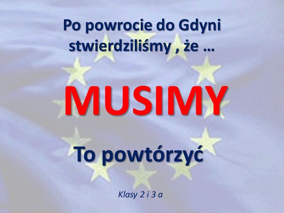 Po powrocie do Gdyni stwierdziliśmy , że …
