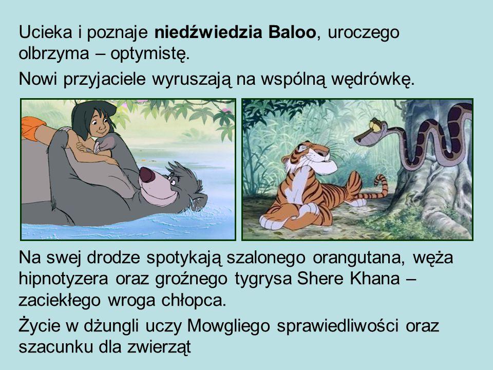 Ucieka i poznaje niedźwiedzia Baloo, uroczego olbrzyma – optymistę.