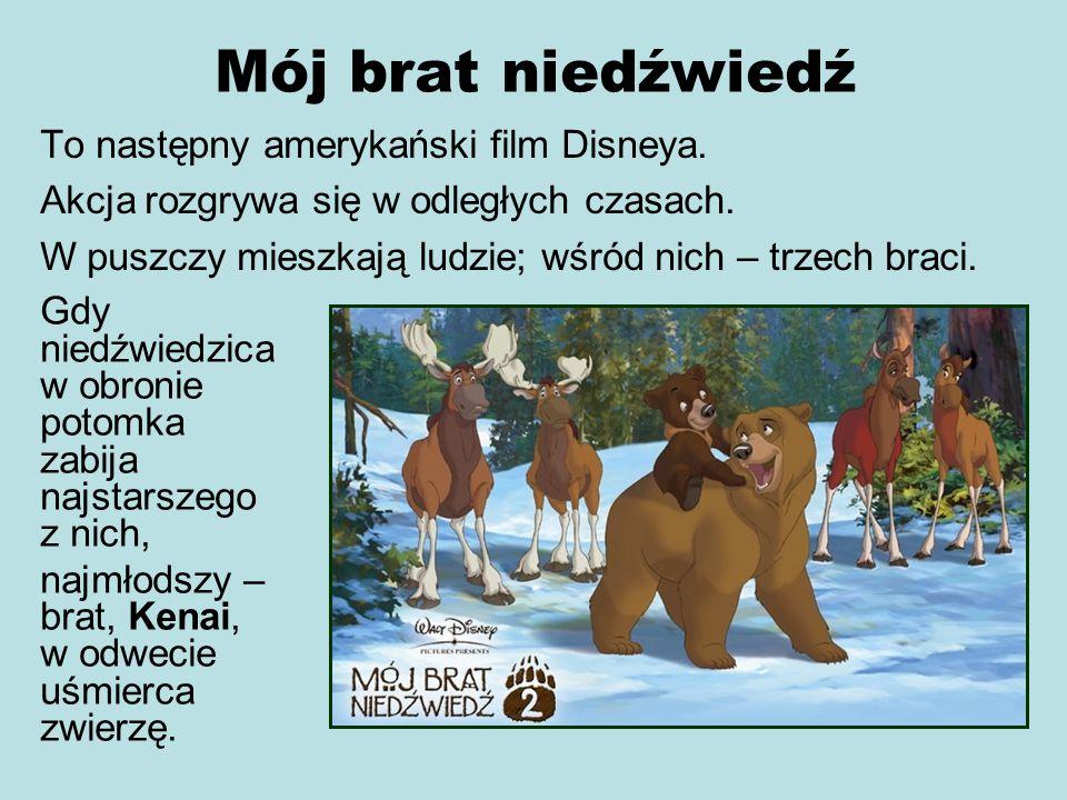 Mój brat niedźwiedź To następny amerykański film Disneya.