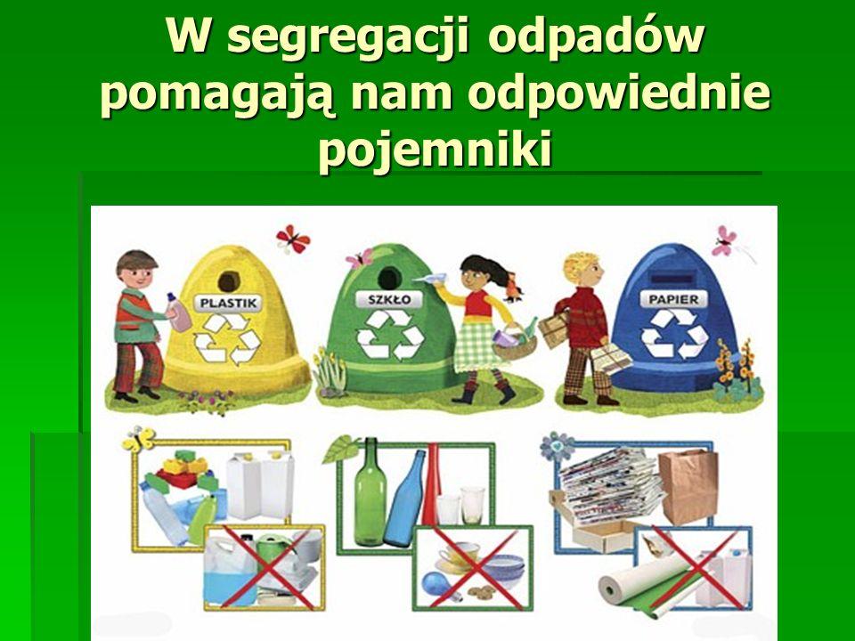 W segregacji odpadów pomagają nam odpowiednie pojemniki