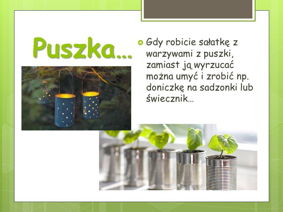 Puszka…Gdy robicie sałatkę z warzywami z puszki, zamiast ją wyrzucać można umyć i zrobić np.