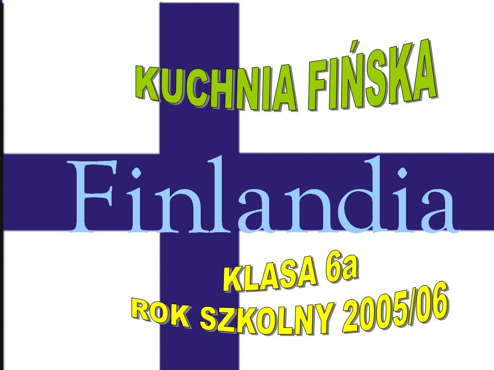 KUCHNIA FIŃSKA KLASA 6a ROK SZKOLNY 2005/06