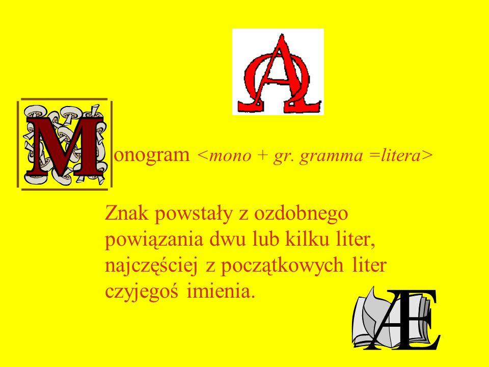 onogram <mono + gr. gramma =litera>