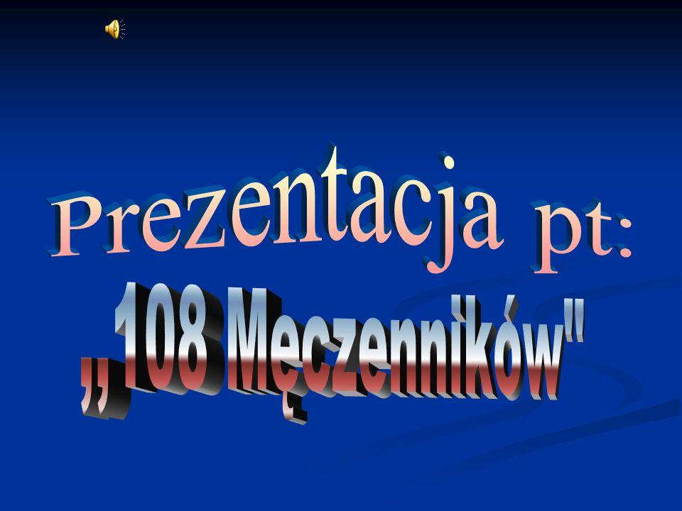 Prezentacja pt: ,,108 Męczenników
