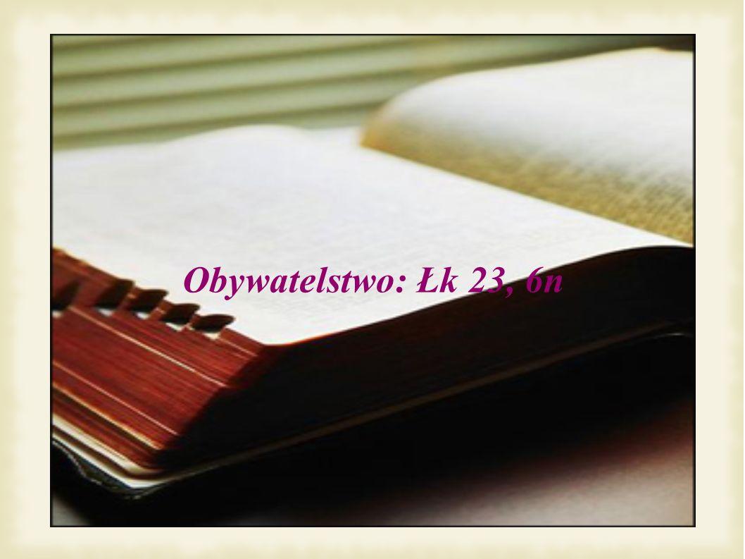 Obywatelstwo: Łk 23, 6n