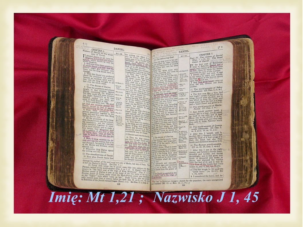 Imię: Mt 1,21 ; Nazwisko J 1, 45