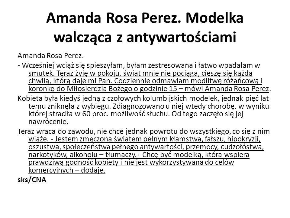 Amanda Rosa Perez. Modelka walcząca z antywartościami