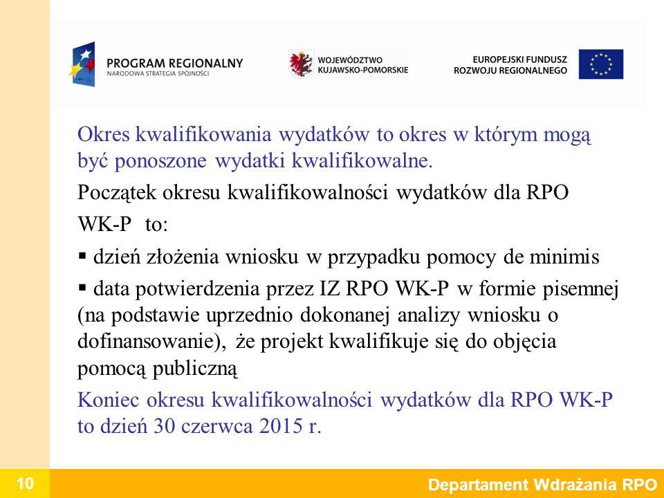 Początek okresu kwalifikowalności wydatków dla RPO WK-P to: