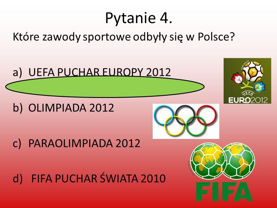 Pytanie 4. Które zawody sportowe odbyły się w Polsce