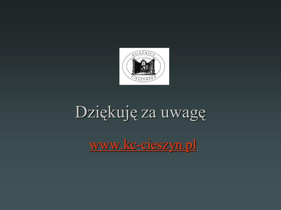 Dziękuję za uwagę www.kc-cieszyn.pl