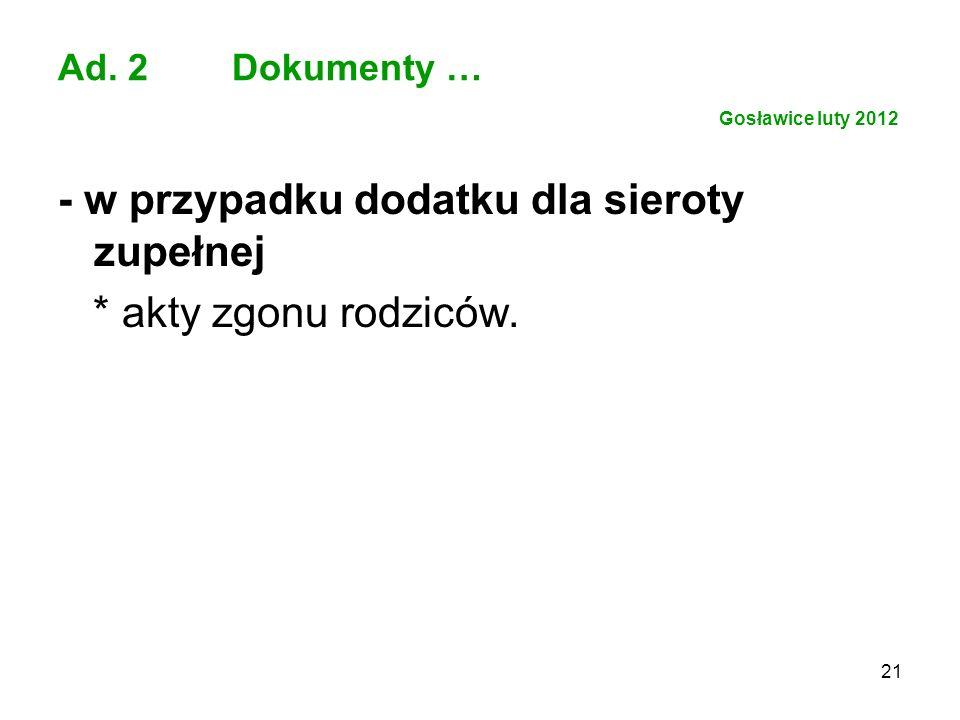 Ad. 2 Dokumenty … Gosławice luty 2012