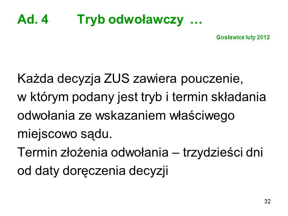 Ad. 4 Tryb odwoławczy … Gosławice luty 2012