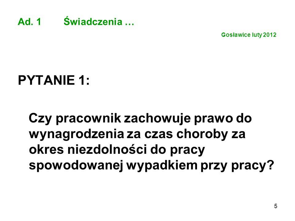 Ad. 1 Świadczenia … Gosławice luty 2012
