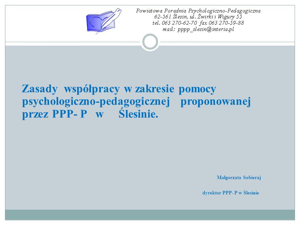 Zasady współpracy w zakresie pomocy psychologiczno-pedagogicznej proponowanej przez PPP- P w Ślesinie.