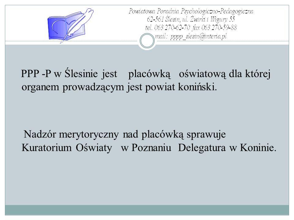 , PPP -P w Ślesinie jest placówką oświatową dla której organem prowadzącym jest powiat koniński.