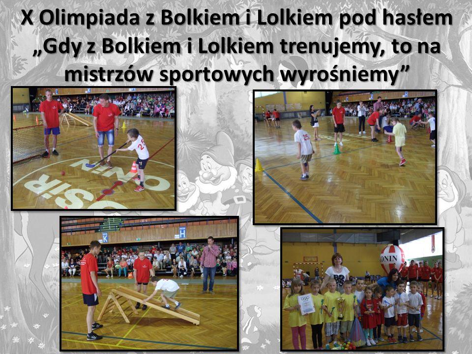"""X Olimpiada z Bolkiem i Lolkiem pod hasłem """"Gdy z Bolkiem i Lolkiem trenujemy, to na mistrzów sportowych wyrośniemy"""