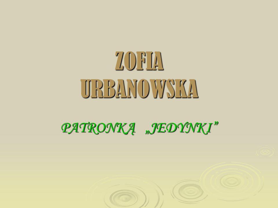 """ZOFIA URBANOWSKA PATRONKĄ """"JEDYNKI"""
