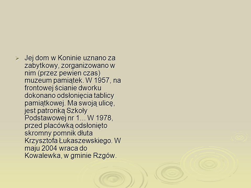 Jej dom w Koninie uznano za zabytkowy, zorganizowano w nim (przez pewien czas) muzeum pamiątek.