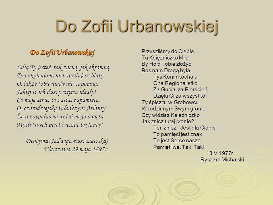 Do Zofii Urbanowskiej Lilią Ty jesteś, tak zacną, jak skromną,
