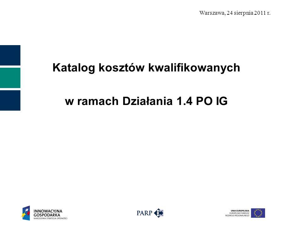 Katalog kosztów kwalifikowanych w ramach Działania 1.4 PO IG