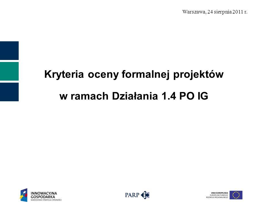 Kryteria oceny formalnej projektów w ramach Działania 1.4 PO IG