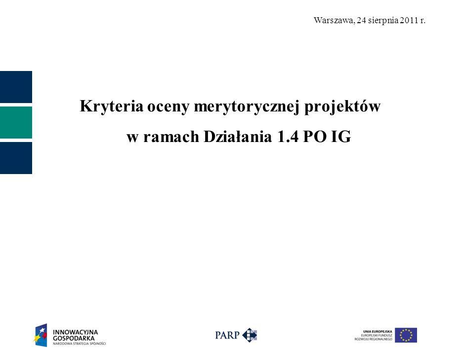 Kryteria oceny merytorycznej projektów w ramach Działania 1.4 PO IG
