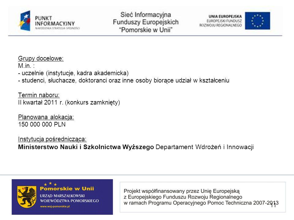 Grupy docelowe: M.in. : - uczelnie (instytucje, kadra akademicka)