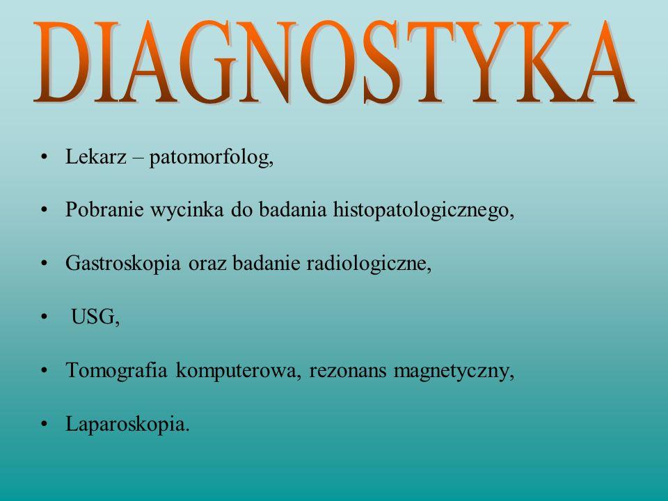 DIAGNOSTYKA Lekarz – patomorfolog,