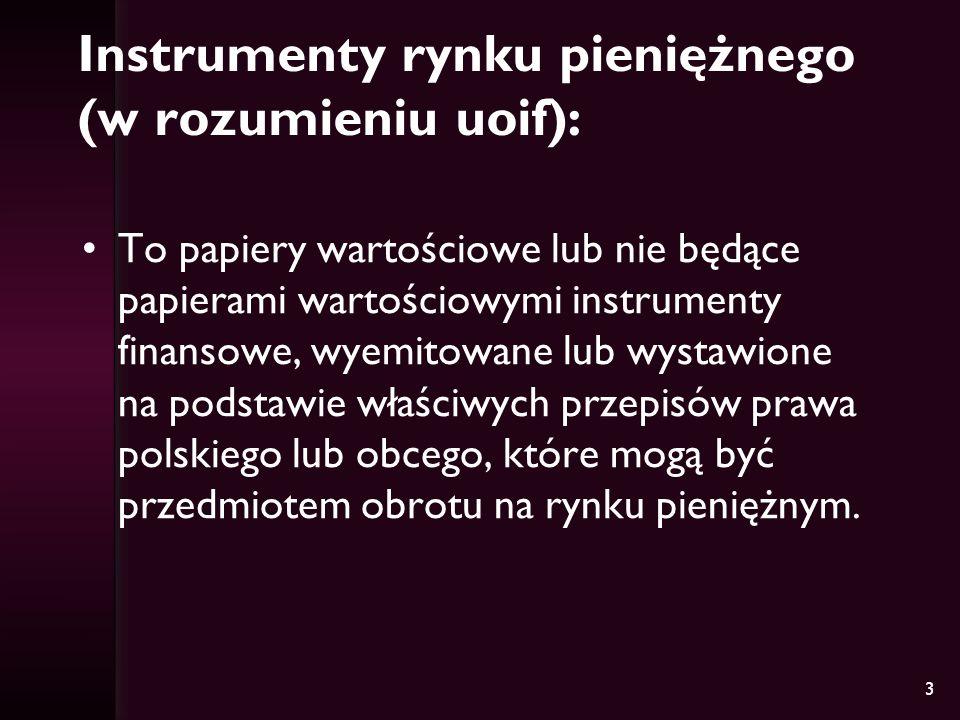 Instrumenty rynku pieniężnego (w rozumieniu uoif):