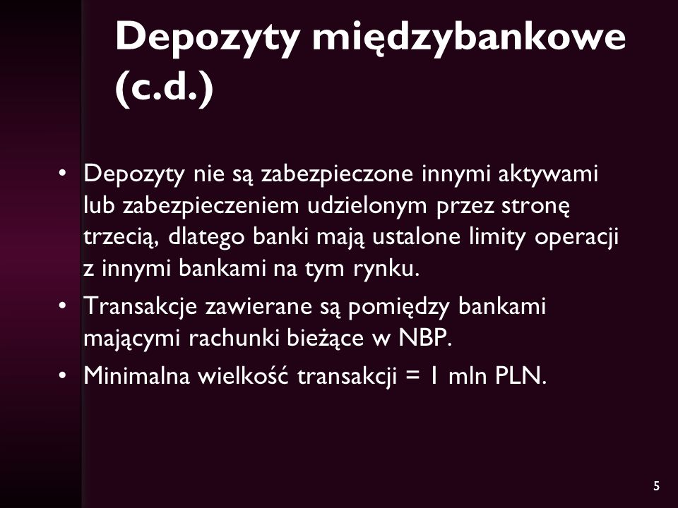 Depozyty międzybankowe (c.d.)