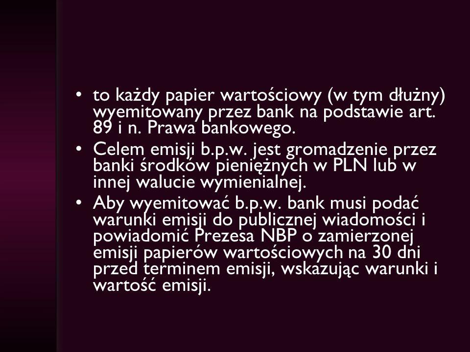to każdy papier wartościowy (w tym dłużny) wyemitowany przez bank na podstawie art. 89 i n. Prawa bankowego.