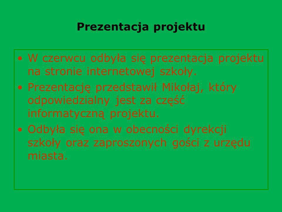 Prezentacja projektu W czerwcu odbyła się prezentacja projektu na stronie internetowej szkoły.
