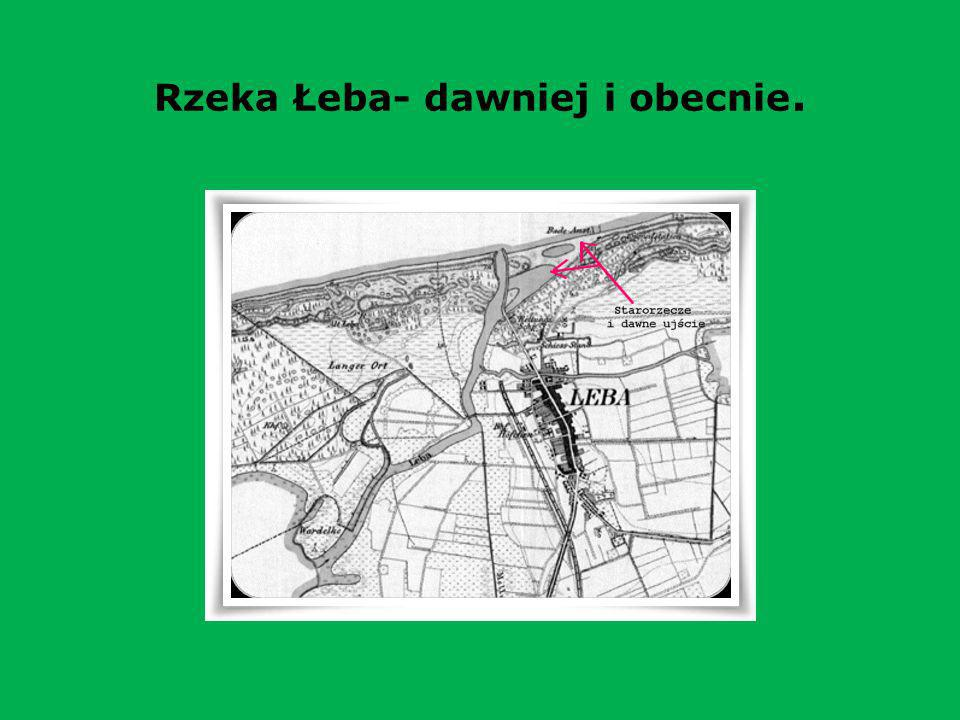 Rzeka Łeba- dawniej i obecnie.