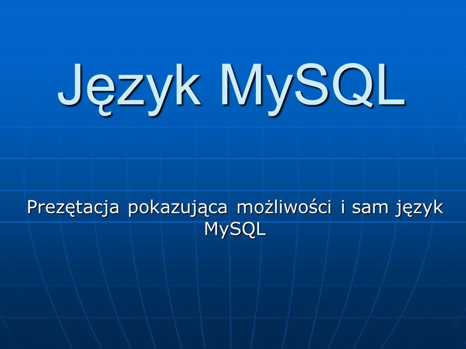 Prezętacja pokazująca możliwości i sam język MySQL