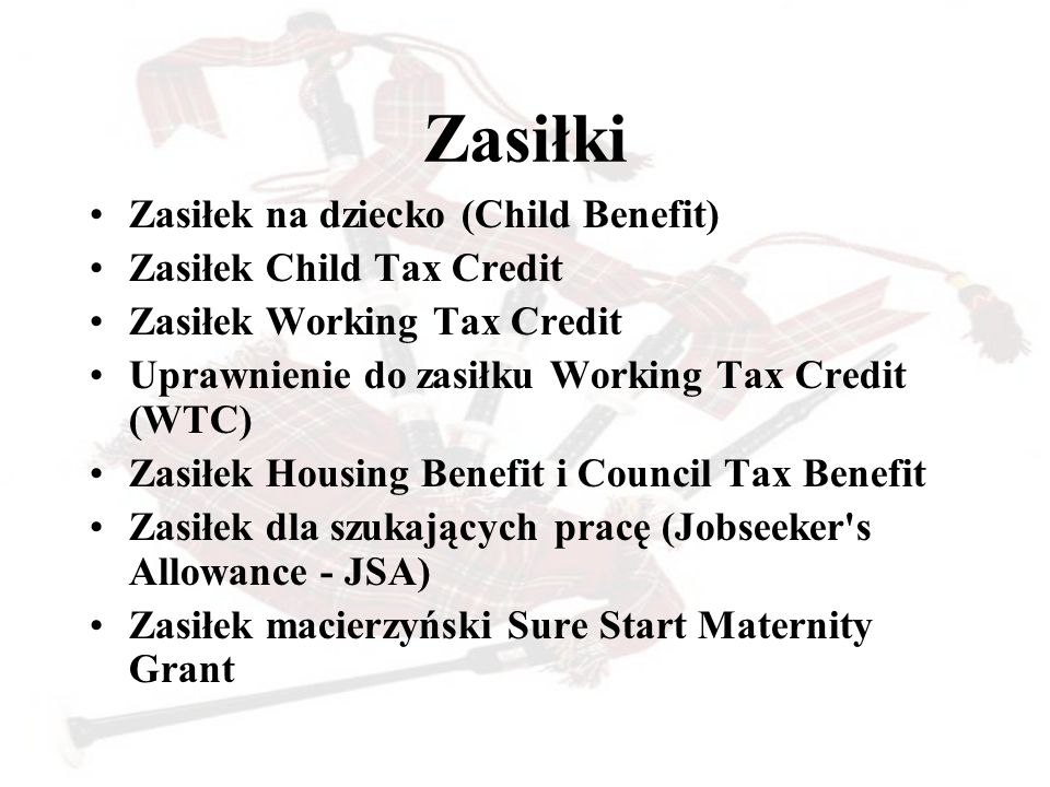 Zasiłki Zasiłek na dziecko (Child Benefit) Zasiłek Child Tax Credit