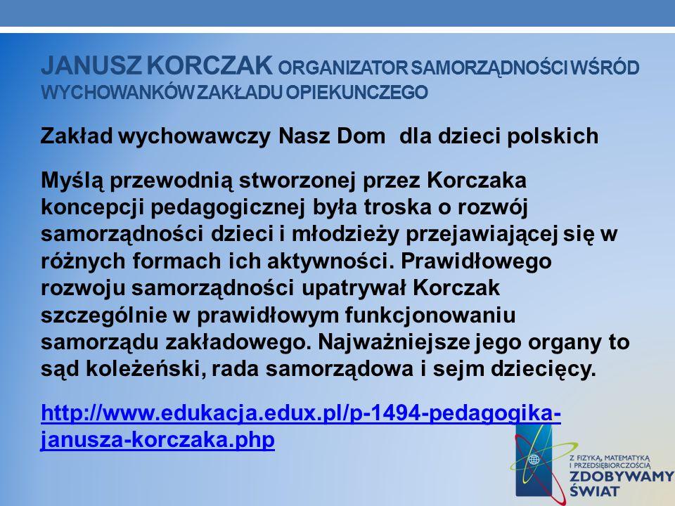 Janusz Korczak organizator samorządności wśród wychowanków zakładu opiekunczego
