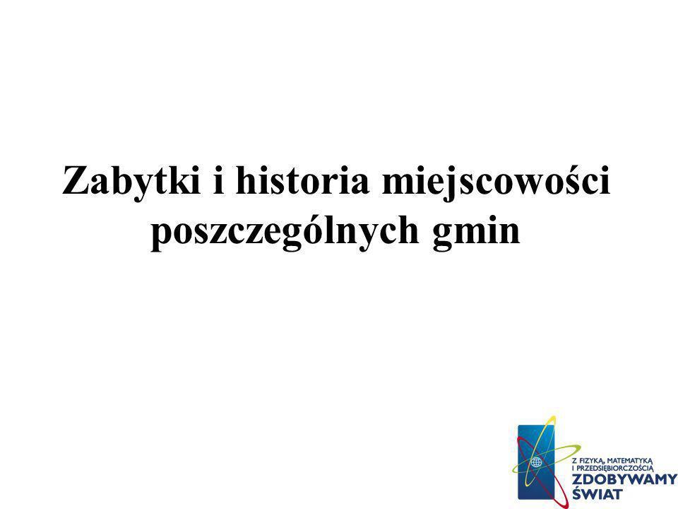 Zabytki i historia miejscowości poszczególnych gmin