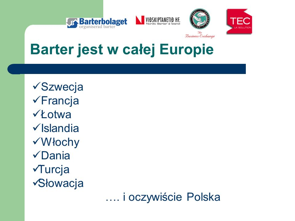 Barter jest w całej Europie