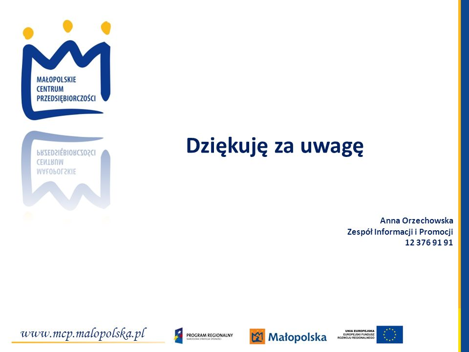 Dziękuję za uwagę www.mcp.malopolska.pl Anna Orzechowska