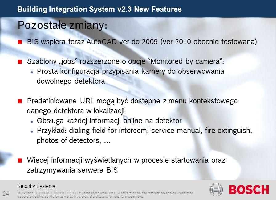 """Pozostałe zmiany: BIS wspiera teraz AutoCAD ver do 2009 (ver 2010 obecnie testowana) Szablony """"jobs rozszerzone o opcje Monitored by camera :"""