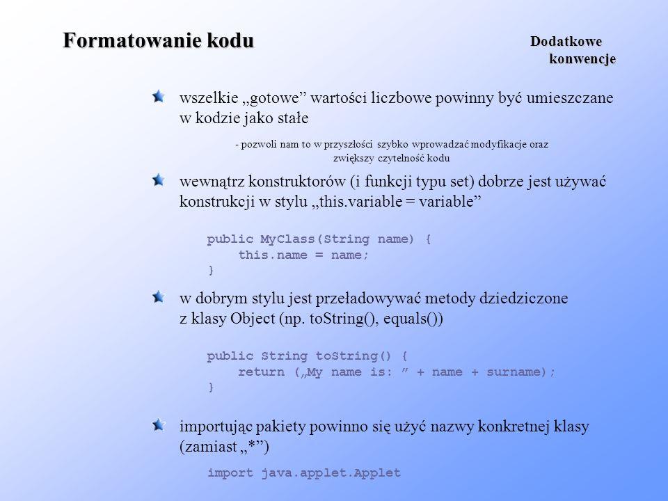 """Formatowanie kodu Dodatkowe. konwencje. wszelkie """"gotowe wartości liczbowe powinny być umieszczane."""