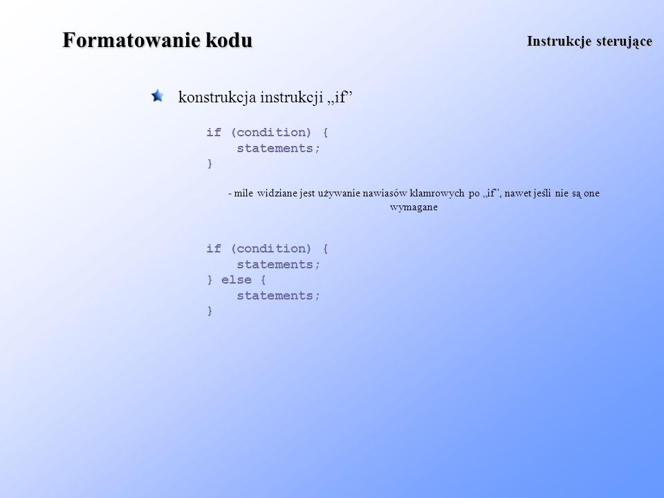 """Formatowanie kodu konstrukcja instrukcji """"if Instrukcje sterujące"""