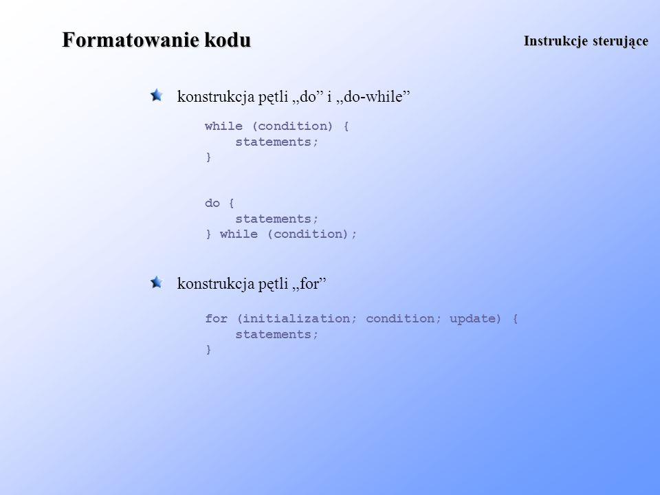 """Formatowanie kodu konstrukcja pętli """"do i """"do-while"""