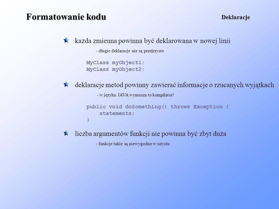 Formatowanie kodu każda zmienna powinna być deklarowana w nowej linii